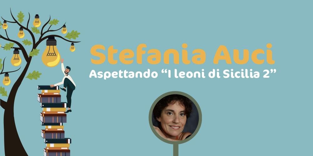 Stefania Auci: aspettando I leoni di Sicilia 2